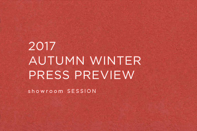 AUTUMN & WINTER 2017 PRESS PREVIEW