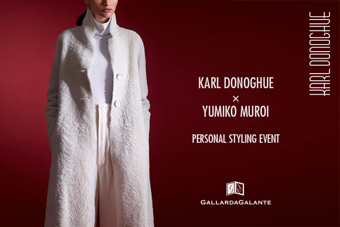 KARL DONOGHUE × YUMIKO MUROI PERSONAL STYLING EVENT